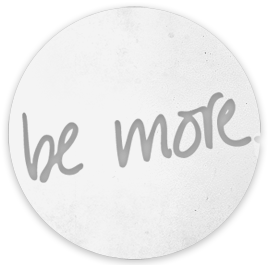 Be More
